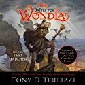 The Battle for WondLa (       UNABRIDGED) by Tony DiTerlizzi Narrated by Teri Hatcher