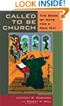 Called To Be Church: The Book Of Acts...