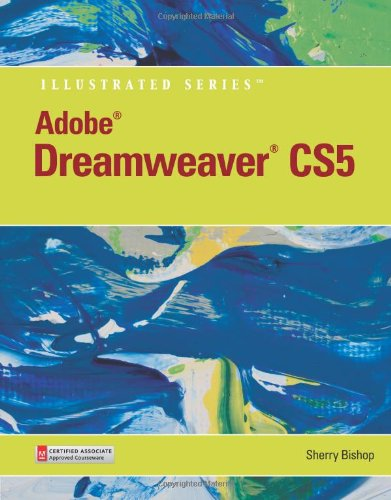 Adobe Dreamweaver CS5 Illustrated (Illustrated (Course...