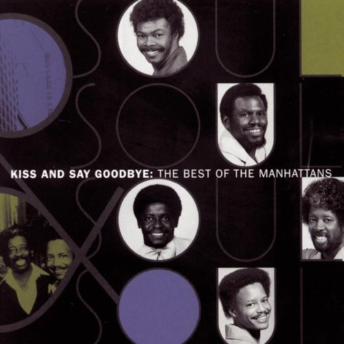 The Manhattans - Best Of: Kiss & Say Goodbye - Zortam Music