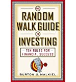 img - for [(The Random Walk Guide to Investing: Ten Rules for Financial Success )] [Author: Burton G. Malkiel] [Mar-2005] book / textbook / text book