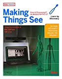 Making Things See ―KinectとProcessingではじめる3Dプログラミング (Make: PROJECTS)