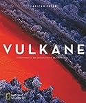 Vulkane: Expeditionen zu den gef�hrli...