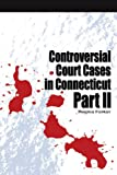 img - for Controversial Court Cases in Connecticut, Part II book / textbook / text book