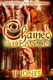 Chained To The Dragon: A Paranormal Shifter Romance Standalone