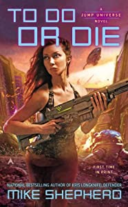 To Do or Die (A Jump Universe Novel) by Mike Shepherd