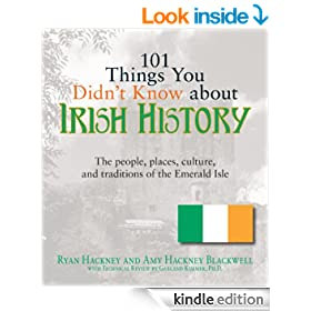 101 Things You Didn't Know About Irish History: The People, Places, Culture, and Tradition of the Emerald Isle: People, Places, Culture and Tradition of the Emerald Isle