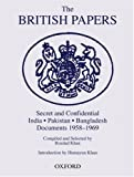 img - for The British Papers: Secret and Confidential Documents India-Pakistan-Bangladesh 1958-1969 book / textbook / text book