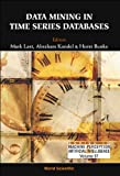 img - for Data Mining In Time Series Databases (Series in Machine Perception and Artificial Intelligence) book / textbook / text book
