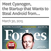 Meet Cyanogen, the Startup that Wants to Steal Android from Google (       UNABRIDGED) by Miguel Helft Narrated by Ken Borgers