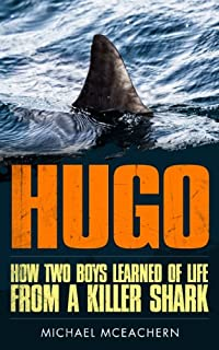 (FREE on 9/3) Hugo How Two Boys Learned Of Life From A Killer Shark by Michael McEachern - http://eBooksHabit.com
