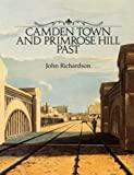 Camden Town and Primrose Hill Past (0948667125) by Richardson, John