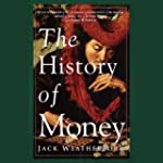 The History of Money (Unabridged)