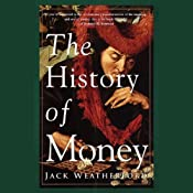 The History of Money | [Jack Weatherford]