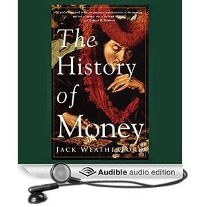 The History of Money (Unabridged)