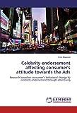 Amir Masood Celebrity endorsement affecting consumer's attitude towards the Ads