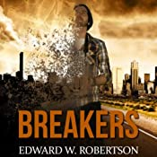 Breakers: Book 1 | Edward W. Robertson