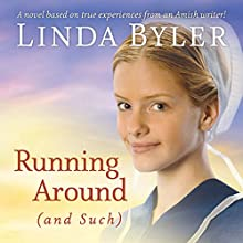 Running Around (and Such) (       UNABRIDGED) by Linda Byler Narrated by Stephanie Willis