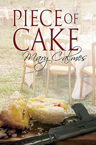 Piece of Cake (A Matter of Time Series), by Mary Calmes