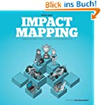 Impact Mapping: Making a Big Impact w...