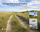 img - for The Cape Cod National Seashore: A Photographic Adventure & Guide book / textbook / text book