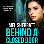 Behind a Closed Door: The Estate Series, Book 2 | Mel Sherratt