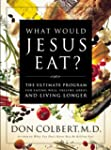 What Would Jesus Eat?: The Ultimate P...