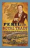 Peril on the Royal Train: The Tenth Railway Detective Novel