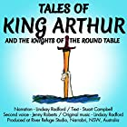 Tales of King Arthur and the Knights of the Round Table Hörbuch von Stuart Campbell Gesprochen von: Lindsay Radford