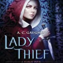 Lady Thief: Scarlet, Book 2 (       UNABRIDGED) by A. C. Gaughen Narrated by Helen Stern