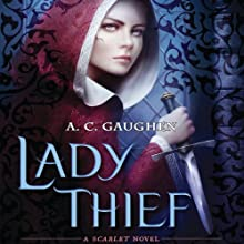 Lady Thief: Scarlet, Book 2 Audiobook by A. C. Gaughen Narrated by Helen Stern