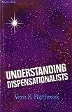 Understanding dispensationalists (0310285917) by Poythress, Vern S