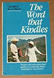 The Word That Kindles: People and Principles That Fueled A Worldwide Bible Translation Movement