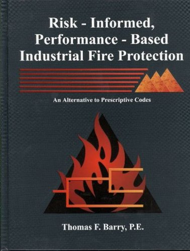 Risk-informed, performance-based industrial fire...
