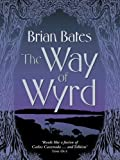 The Way of Wyrd by Brian Bates