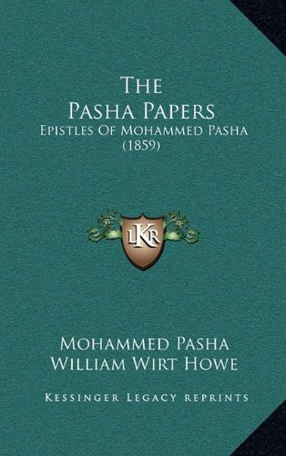 The Pasha Papers: Epistles of Mohammed Pasha (1859)