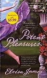 Potent Pleasures: A Novel