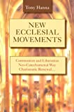 New Ecclesial Movements: Communion and Liberation Neo-catechumenal Way Charismatic Renewal