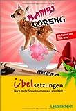Langenscheidt Bambi Goreng - Übelsetzungen: Noch mehr Sprachpannen aus aller Welt