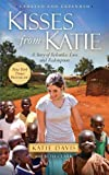 Kisses from Katie: A Story of Relentless Love and Redemption by Davis, Katie J. (Reprint Edition) [Paperback(2012)]