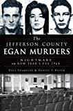 img - for The Jefferson County Egan Murders: Nightmare on New Year's Eve 1964 (True Crime) book / textbook / text book