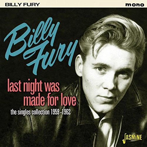 Billy Fury - Last Night Was Made For Love - The Singles Collection 1959-1962 [original Recordings Remastered] - Zortam Music