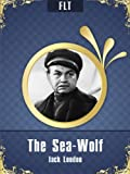 The Sea-Wolf by Jack London [New edition with best navigation & active TOC] (FLT Classics - Jack London)