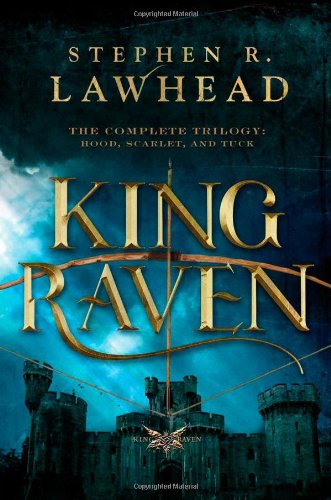 King Raven: 3-in-1 of Hood, Scarlet, and Tuck (The King Raven Trilogy)