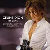 My Love: Ultimate Essential Collection by Celine Dion (2008) Audio CD
