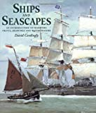 Ships and Seascapes: An Introduction to Maritime Prints, Drawings and Watercolours (0856674842) by Cordingly, David