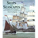 Ships and Seascapes: Introduction to Maritime Prints, Drawings and Watercoloursby David Cordingly