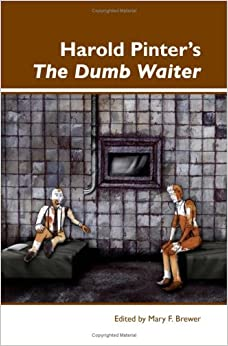an analysis of the play the dumb waiter by harold pinter Critique of the dumb waiter by harold pinter the dumb waiter is a play that could be interpreted in many ways it could be veiwed simply as a photo realistic slice of.