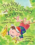 The Boy Who Loved Bananas (1554531195) by Elliott, George