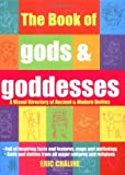 img - for The Book of Gods & Goddesses: A Visual Directory of Ancient and Modern Deities by Tom Whyte (1-Dec-2004) Hardcover book / textbook / text book